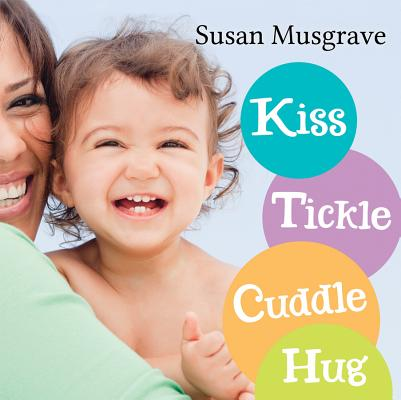 Kiss, Tickle, Cuddle, Hug By Musgrave, Susan